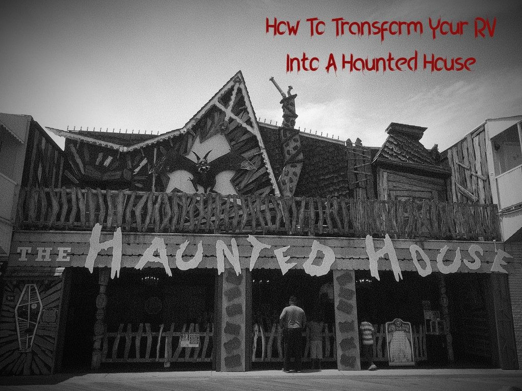 Transform Your RV Into A Haunted House